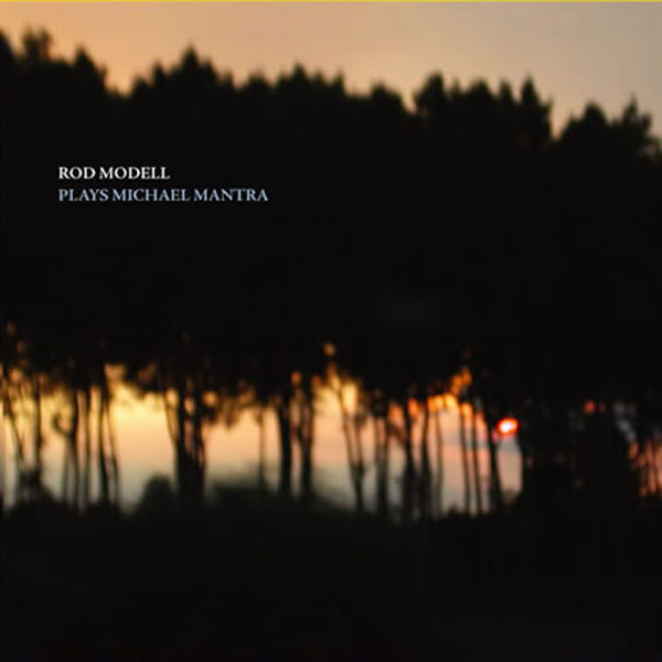 Rod Modell -  Plays Michael Mantra