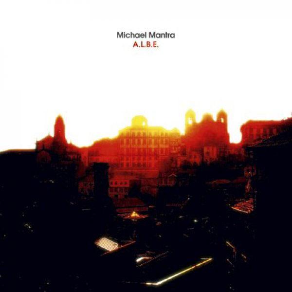 Michael Mantra - A.L.B.E.