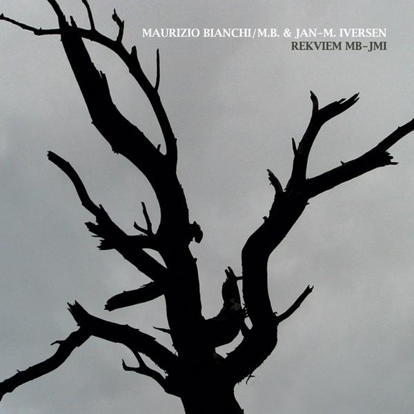 Maurizio Bianchi & Jan-M. Iversen - Rekviem MB-JMI