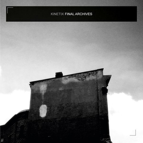 Kinetix - Final Archives