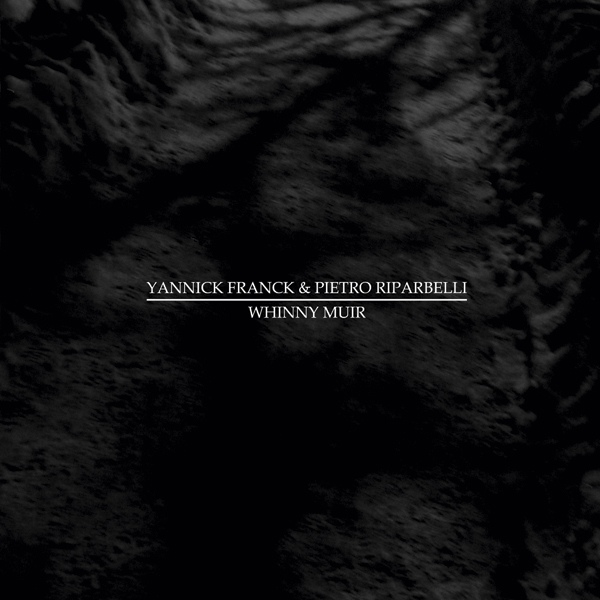 Yannick Franck & Pietro Riparbelli - Whinny Muir