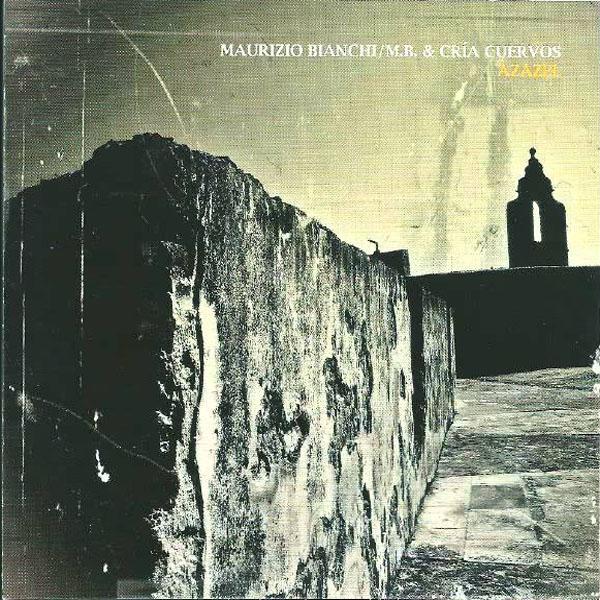Maurizio Bianchi/M.B. & Cría Cuervos - Azazel
