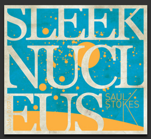 Saul Stokes - Sleek Nucleus