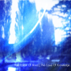 True Colour of Blood - The Cave of Knowlege (ltd. 3