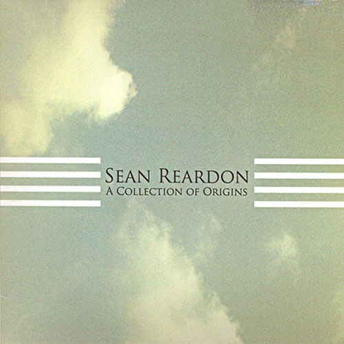 Sean Reardon - A Collection of Origins (ltd. cd)